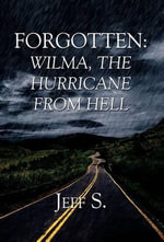 Forgotten : Wilma, the Hurricane from Hell - Jeff S