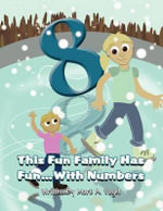 This Fun Family Has Fun...with Numbers - Mark A Vogel