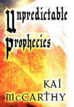Unpredictable Prophecies - Kai McCarthy