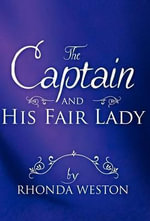 The Captain and His Fair Lady - Rhonda Weston
