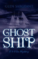 Ghost Ship : A Y-Files Mystery - Glen Sargeant