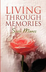 Living Through Memories - Sara Munoz
