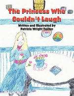 The Princess Who Couldn't Laugh - Patricia Wright Tucker