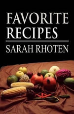 Favorite Recipes : An Unhurried Account of Our Star-Spangled American... - Sarah Rhoten