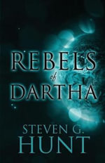 Rebels of Dartha - Steven G Hunt