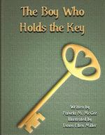 The Boy Who Holds the Key - Pamela M McGee
