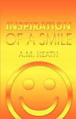 Inspiration of a Smile - A M Heath