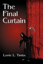 The Final Curtain - Lorrie L Timbs