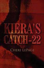 Kiera's Catch-22 - Cheri Lepage