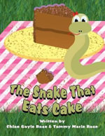 The Snake That Eats Cake - Chloe Gayle Rose