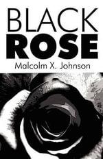 Black Rose - Malcolm X Johnson