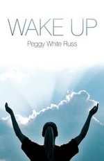 Wake Up - Peggy White Russ