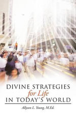 Divine Strategies for Life in Today's World - Allyson L Young M Ed