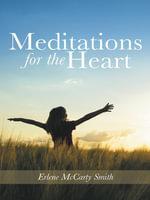 Meditations for the Heart - Erlene McCarty Smith