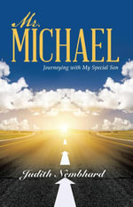Mr. Michael : Journeying with My Special Son - Judith Nembhard