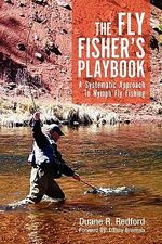The Fly Fisher's Playbook : A Systematic Approach to Nymph Fly Fishing - Duane R. Redford