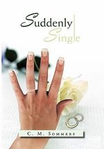 Suddenly Single - C. M. Sommers