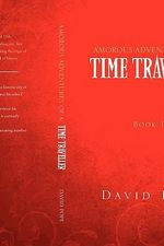 Amorous Adventures of a Time Traveller : Book II Mid 17th Century - David Pope