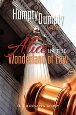 Humpty Dumpty with Alice in the Wonderland of Law : Summit and Shallows - O. Chinnappa Reddy