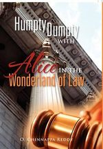 Humpty Dumpty with Alice in the Wonderland of Law - O. Chinnappa Reddy