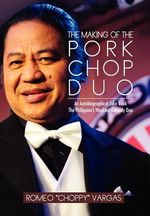 The Making of the Porkchop Duo : An Autobiographical Joke Book the Philippine's Wackiest Comedy Duo - Romeo