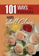 101 Ways to Prepare Hard Shell Clams - Herb Errickson