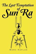 The Last Temptation of Sun Ra - Marc Kaplan