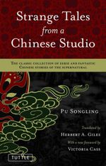 Strange Tales from a Chinese Studio : The classic collection of eerie and fantastic Chinese stories of the supernatural - Songling Pu