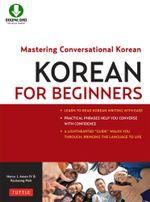 Korean for Beginners : Mastering Conversational Korean (Downloadable Material Included) - IV, Henry J. Amen