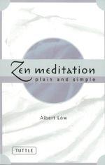 Zen Meditation Plain and Simple - Albert Low