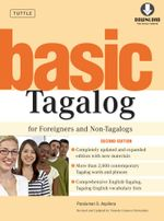 Basic Tagalog for Foreigners and Non-Tagalogs : (MP3 Downloadable Audio Included) - Paraluman S. Aspillera