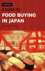A Guide to Food Buying in Japan - Carolyn R. Krouse