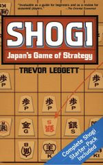 Shogi Japan's Game of Strategy - Trevor Leggett