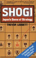 Shogi Japan's Game of Strategy - Trevor Leggett