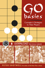 Go Basics : Concepts & Strategies for New Players (Downloadable Media Included) - Peter Shotwell