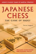 Japanese Chess : The Game of Shogi - Trevor Leggett