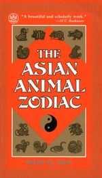 The Asian Animal Zodiac - Ruth Q. Sun