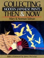 Collecting Modern Japanese Prints : Then & Now - Norman Tolman