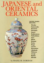 Japanese and Oriental Ceramics - Hazel H. Gorhan