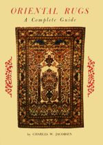Oriental Rugs a Complete Guide - Charles W. Jacobsen