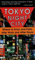 Tokyo Night City Where to Drink & Party - Judith Brand