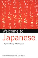 Welcome to Japanese : A Beginners Survey of the Language - Kenneth G. G. Henshall
