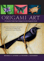 Origami Art : 15 Exquisite Folded Paper Designs from the Origamido Studio - Michael Lafosse