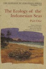 The Ecology of the Indonesian Seas Part One - Tomas Tomascik