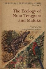 Ecology of Nusa Tenggara and Maluku - Kathryn A. Monk