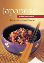 Japanese Homestyle Dishes : Quick and Delicious Favorites - Susie Donald