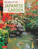 The Art of the Japanese Garden - David Young