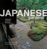 Japanese Gardens : Tranquility, Simplicity, Harmony - Geeta K. Mehta