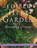 The Edible Herb Garden - Rosalind Creasy