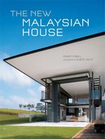 The New Malaysian House - Robert Powell